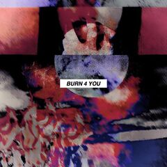 <b>burn 4 you</b> Cover Art