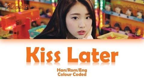 LOONA YEOJIN (이달의 소녀 여진) KISS LATER (키스는 다음에) LYRICS (Han Rom Eng)-0
