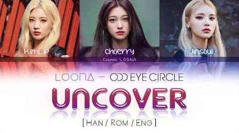 LOONA Odd Eye Circle - Uncover LYRICS Color Coded Han Rom Eng (LOOΠΔ 오드아이써클)