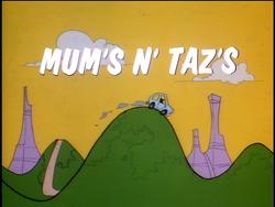Mum's n' Taz's