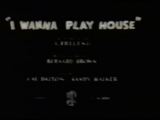 I Wanna Play House