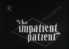 The Impatient Patient title card
