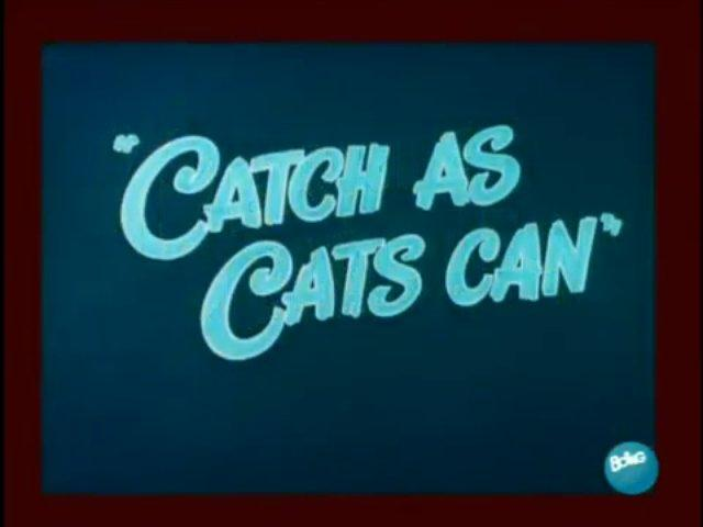 Catch as Cats Can (1947)