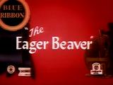 The Eager Beaver