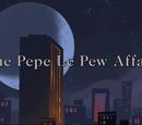 The Pepé Le Pew Affair