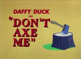 Don't Axe Me