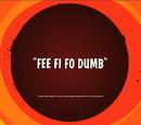 Fee Fi Fo Dumb