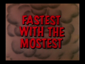 Fastest with the Mostest.png