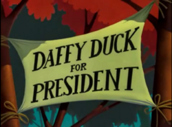 Daffy Duck For President Title Card