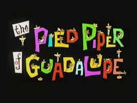 Pied Piper of Guadalupe