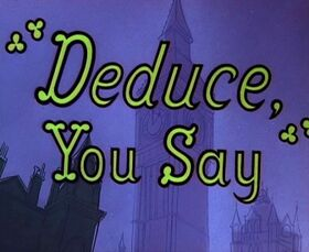 Deduce, You SayTitle