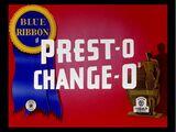 Prest-O Change-O