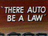 There Auto Be a Law