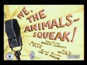 We, the Animals Squeak! 1941