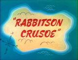 Rabbitson Crusoe