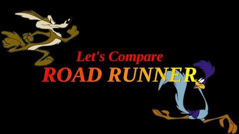 Let's Compare ( Road Runner )