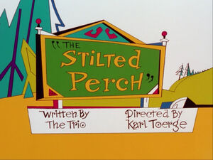 Lt the stilted perch