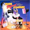 BUGS BUNNY HARE BEYOND COMPARE