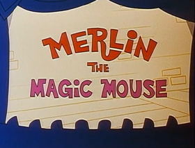 Merlin the Magic Mouse 1967