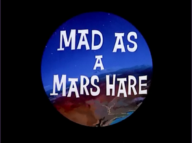 Mad as a Mars Hare