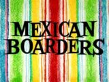 Mexican Boarders