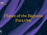 Planet of the Bigfoots