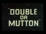 Double or Mutton