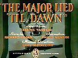 The Major Lied 'Til Dawn