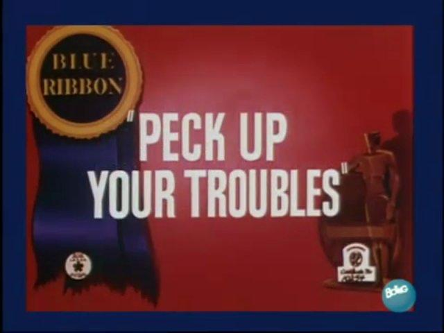 Peck Up Your Troubles (1945)