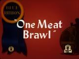 One Meat Brawl