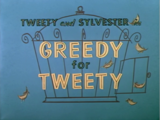 Greedy for Tweety
