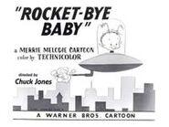 Rocket bye baby