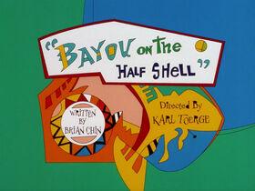 Lt bayou on the half shell