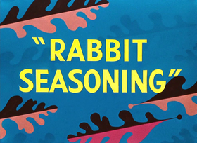 Rabbit Seasoning Title Card