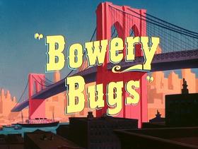 Bowery bugs title