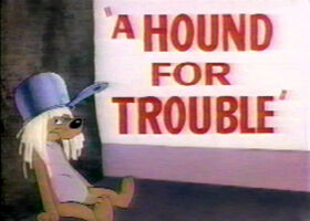 Houndfortrouble