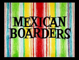 1509 Mexican Boarders