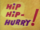 Hip Hip- Hurry!