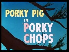 Porky Chops Title Card 1