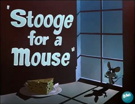 Stooge for a Mouse Remastered TC
