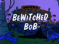 Bewitched Bob.png