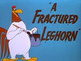 A Fractured Leghorn