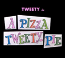 A Pizza Tweety-Pie