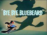 Bye, Bye Bluebeard