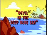 Devil in the Deep Blue Sea