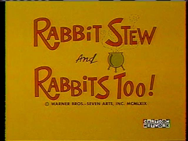 Rabbit Stew and Rabbits Too (1969)