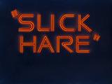 Slick Hare