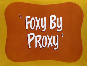 Foxy by Proxy-restored
