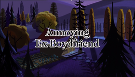 Annoying Ex-Boydfriend