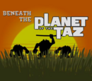 Planet of the Taz (series)